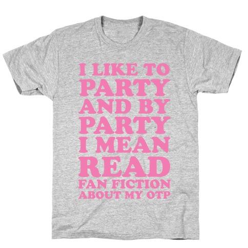 I Like to Read Fan Fiction T-Shirt