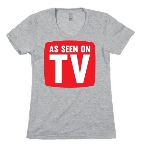 As Seen On TV Womens T-Shirt