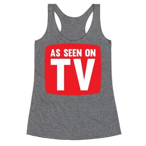 As Seen On TV Racerback Tank Top
