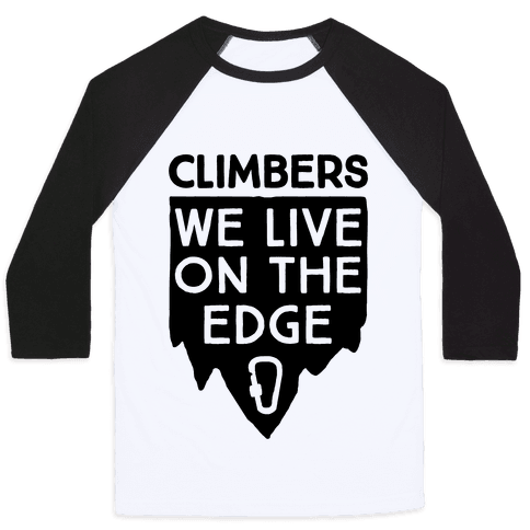 Climbers Live On The Edge Baseball Tee
