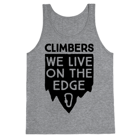 Climbers Live On The Edge Tank Top