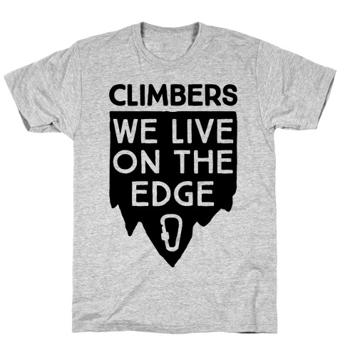 Climbers Live On The Edge T-Shirt