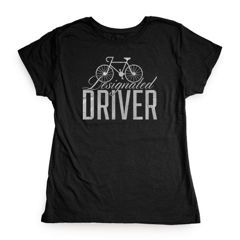 Designated Driver Womens T-Shirt