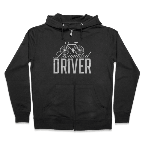 Designated Driver Zip Hoodie