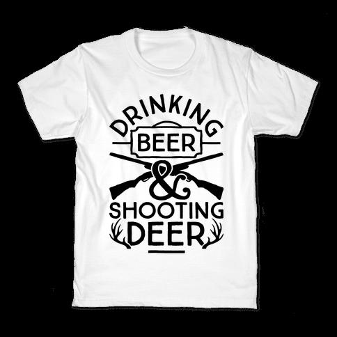 Drinking Beer and Shooting Deer Kids T-Shirt