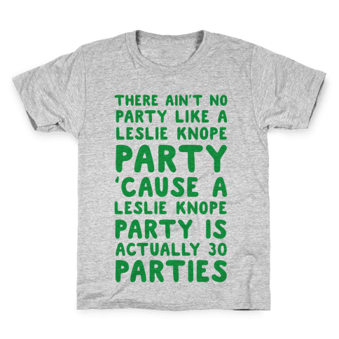 There Ain't No Party Like a Leslie Knope Party Kids T-Shirt