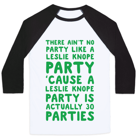 There Ain't No Party Like a Leslie Knope Party Baseball Tee
