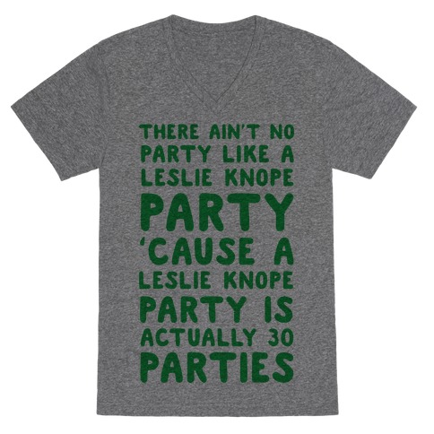 There Ain't No Party Like a Leslie Knope Party V-Neck Tee Shirt