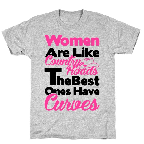 Women Are Like Country Roads T-Shirt