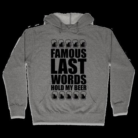 Famous Last Words Hooded Sweatshirt