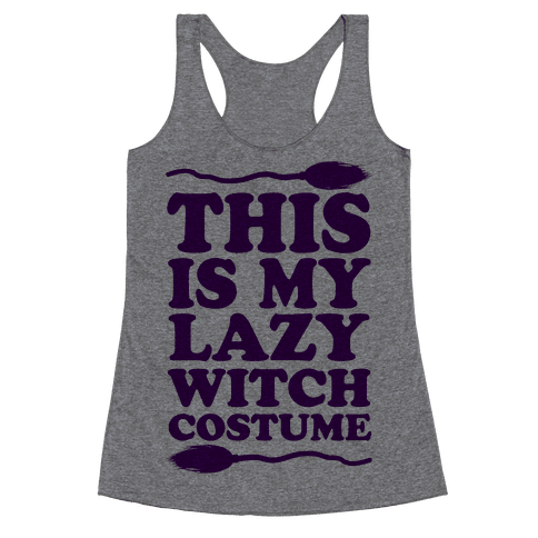 This Is My Lazy Witch Costume Racerback Tank Top