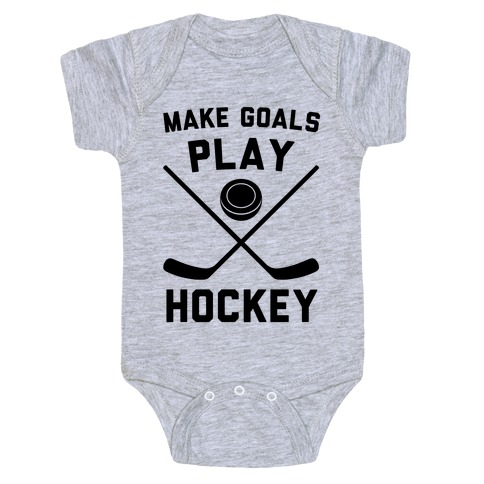 Make Goals Play Hockey Baby Onesy