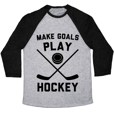 Make Goals Play Hockey Baseball Tee
