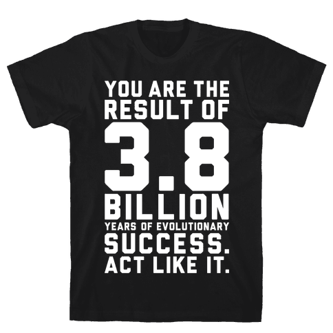 Evolutionary Success Mens T-Shirt