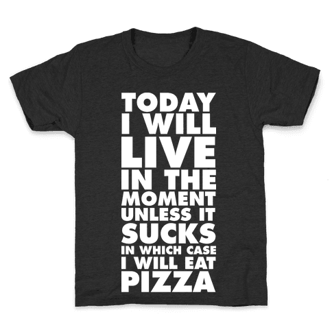 Today I Will Live In The Moment Kids T-Shirt