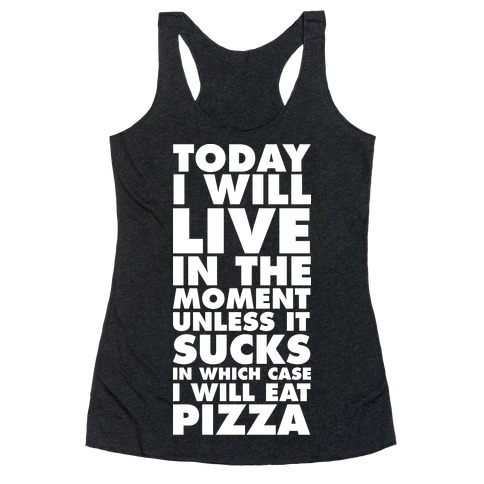 Today I Will Live In The Moment Racerback Tank Top