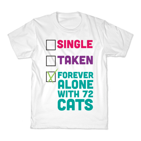 Forever Alone with 72 Cats Kids T-Shirt