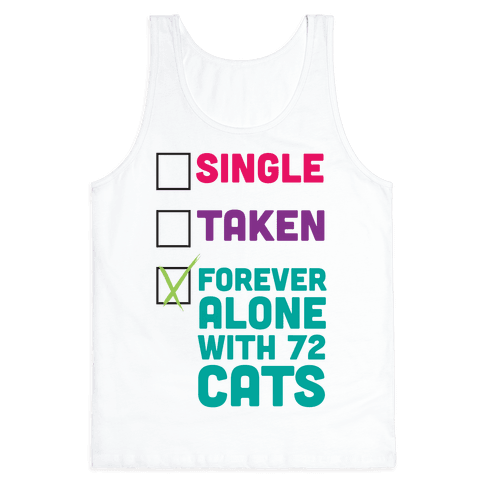 Forever Alone with 72 Cats Tank Top