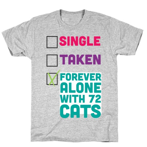 Forever Alone with 72 Cats T-Shirt