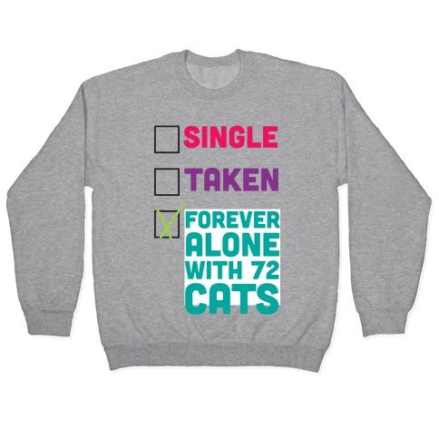 Forever Alone with 72 Cats Pullover