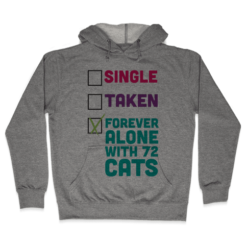 Forever Alone with 72 Cats Hooded Sweatshirt