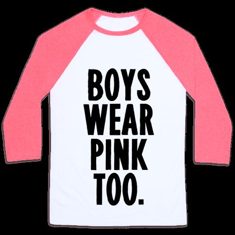 Boys Wear Pink Too Baseball Tee