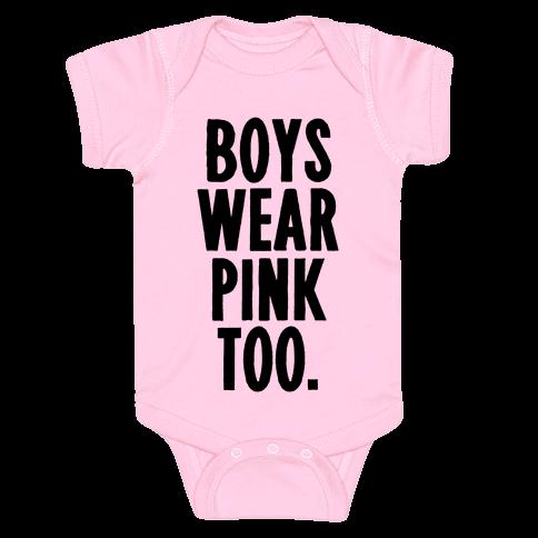 Boys Wear Pink Too Baby Onesy