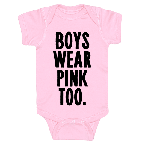 Boys Wear Pink Too Baby Onesy