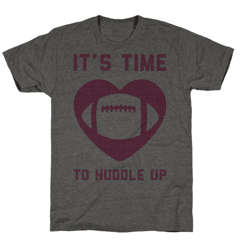 It's Time To Huddle Up Mens T-Shirt