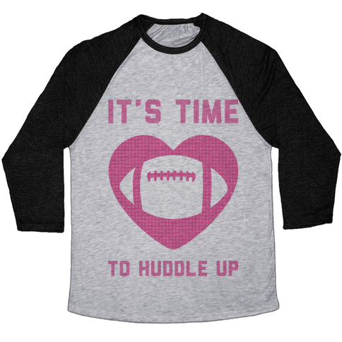 It's Time To Huddle Up Baseball Tee