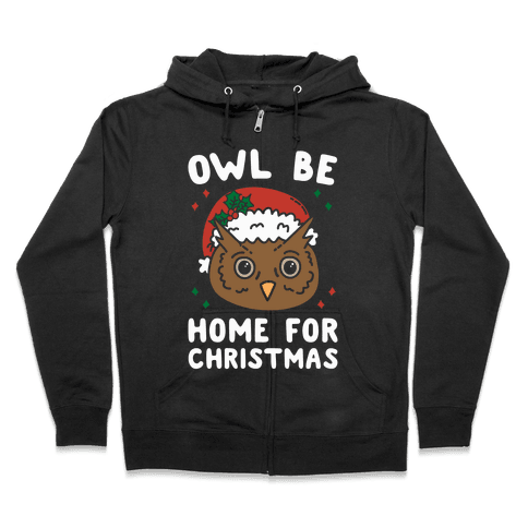 Owl Be Home For Christmas Zip Hoodie