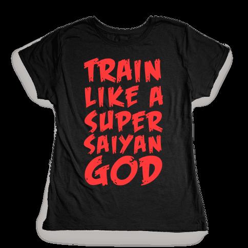 Train Like a Super Saiyan God Womens T-Shirt