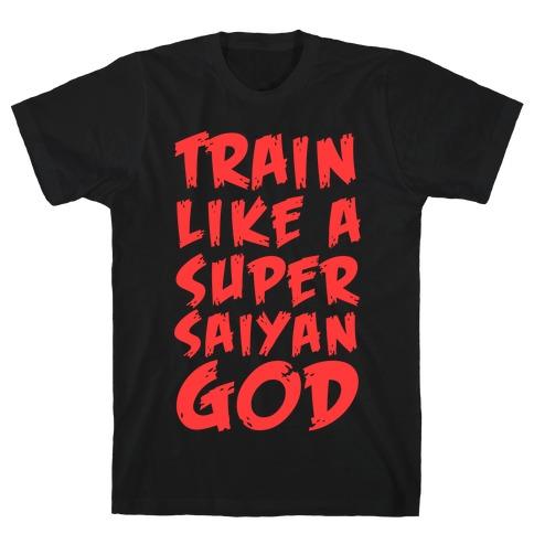 Train Like a Super Saiyan God T-Shirt