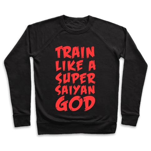 Train Like a Super Saiyan God Pullover