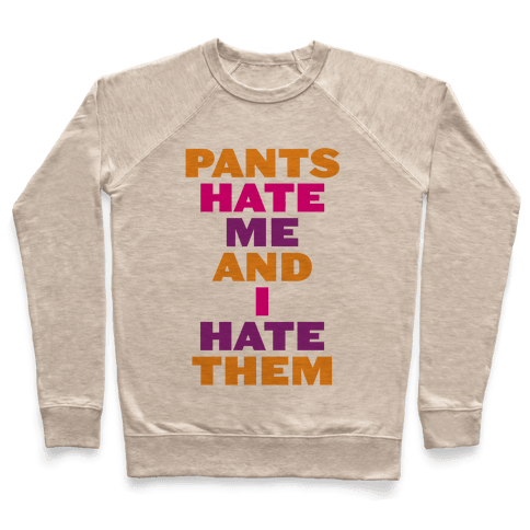 I Hate Pants Pullover