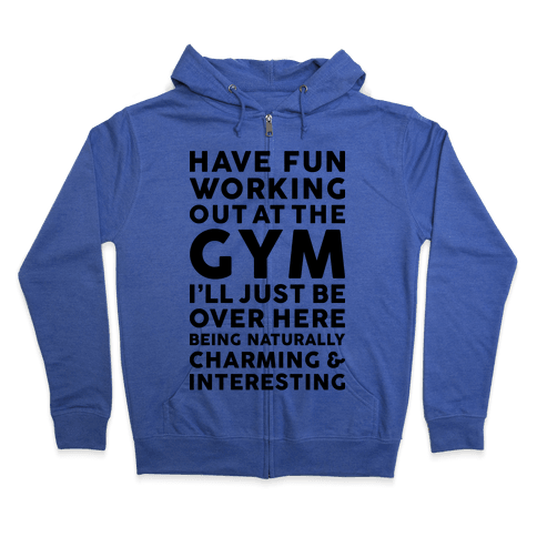 Have Fun Working Out Zip Hoodie