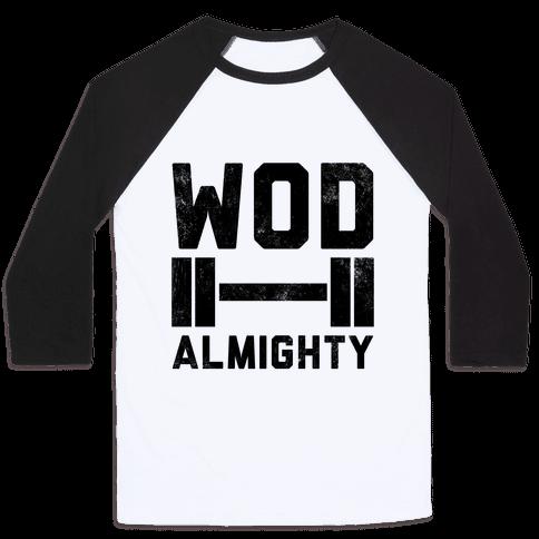WOD Almighty Baseball Tee