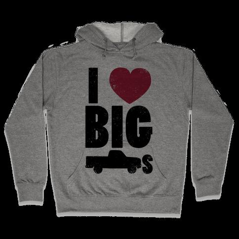 I Heart Big Trucks Hooded Sweatshirt