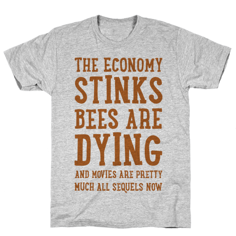 The Economy Stinks Bees Are Dying