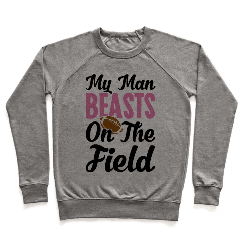 My Man Beasts On The Field Pullover