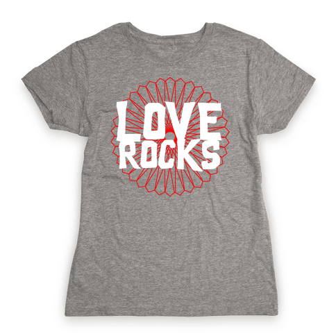 Love Rocks Womens T-Shirt