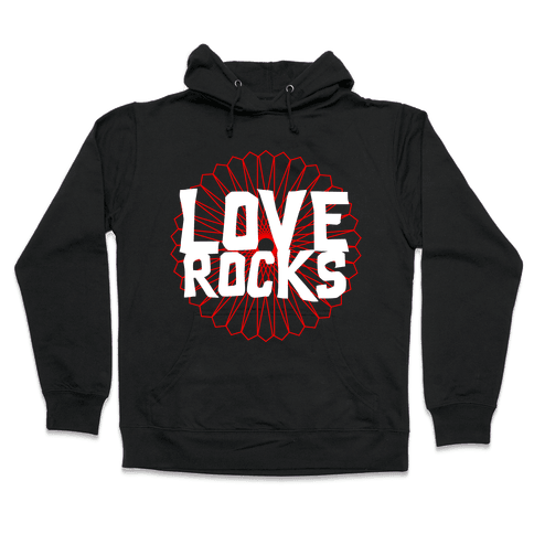 Love Rocks Hooded Sweatshirt