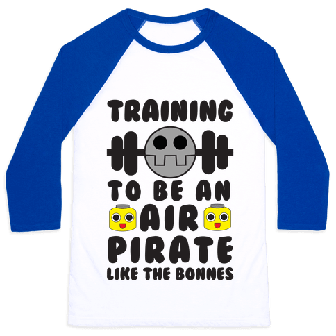 Training To Be An Air Pirate Like The Bonnes Baseball Tee