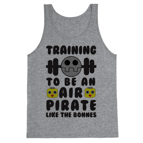 Training To Be An Air Pirate Like The Bonnes Tank Top