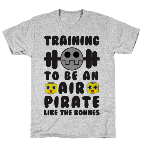 Training To Be An Air Pirate Like The Bonnes Mens T-Shirt