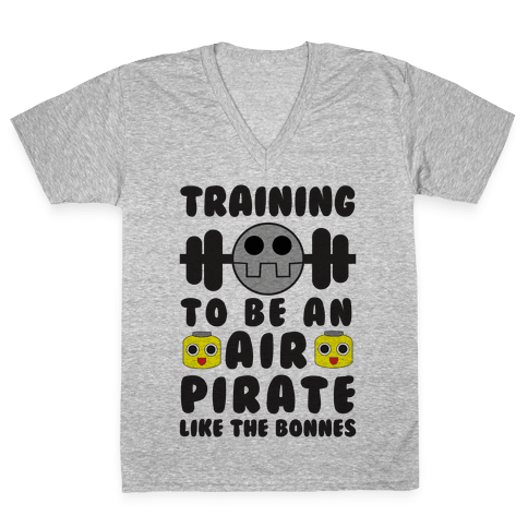Training To Be An Air Pirate Like The Bonnes V-Neck Tee Shirt