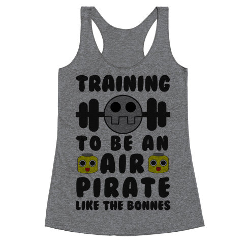 Training To Be An Air Pirate Like The Bonnes Racerback Tank Top