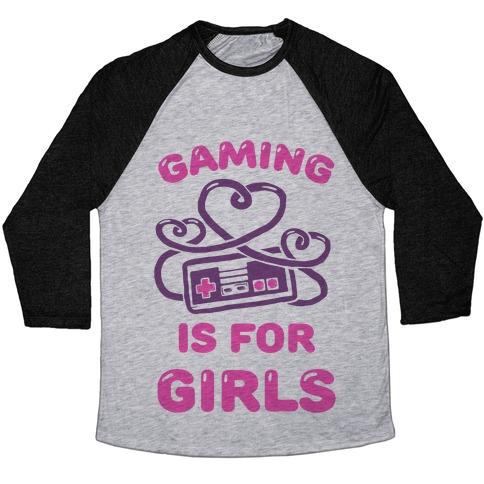 Gaming Is For Girls Baseball Tee