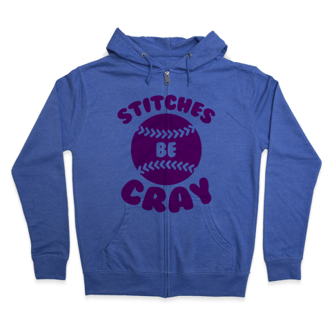 Stitches Be Cray Zip Hoodie