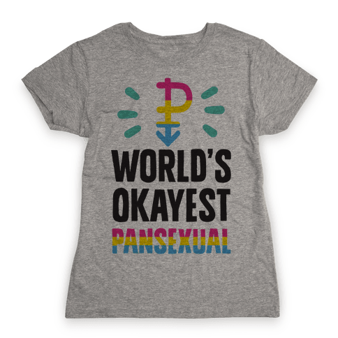 World's Okayest Pansexual Womens T-Shirt